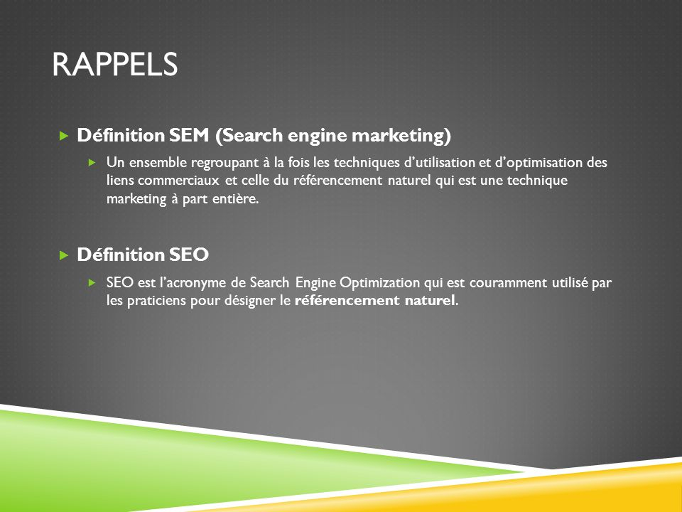 rappels Définition SEM (Search engine marketing) Définition SEO