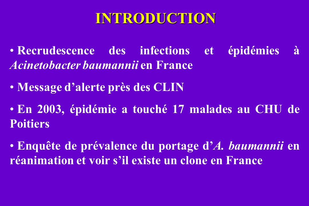 INTRODUCTION Recrudescence des infections et épidémies à Acinetobacter baumannii en France. Message d'alerte près des CLIN.