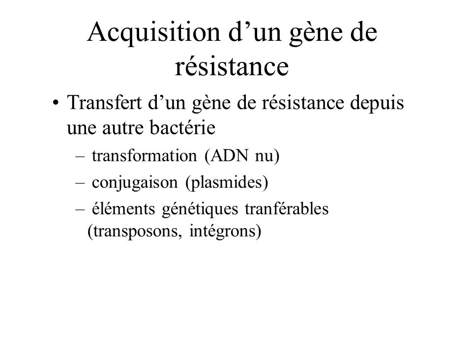 Acquisition d'un gène de résistance