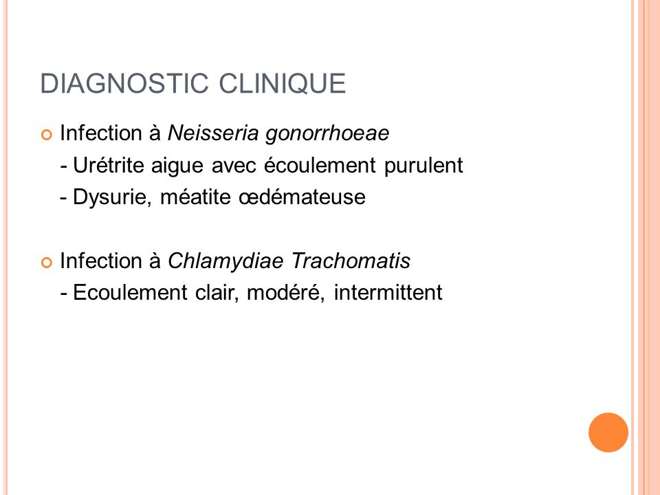 DIAGNOSTIC CLINIQUE Infection à Neisseria gonorrhoeae