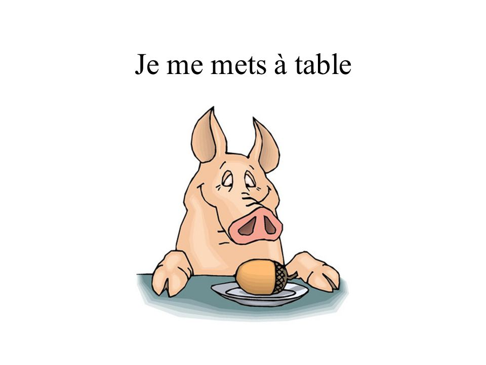 Je me mets à table