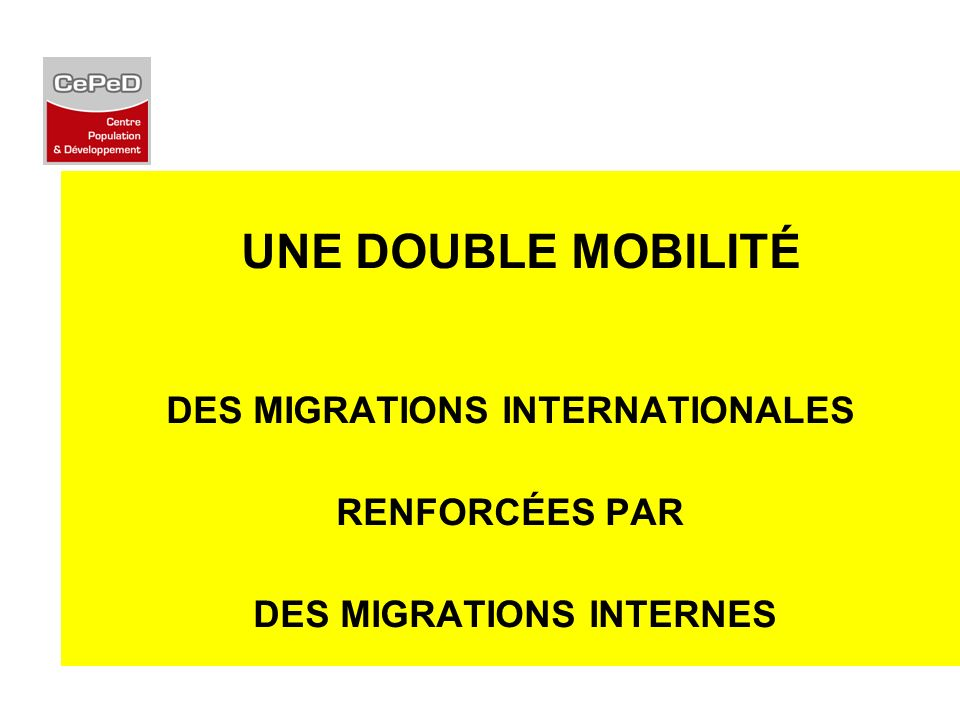 DES MIGRATIONS INTERNATIONALES DES MIGRATIONS INTERNES