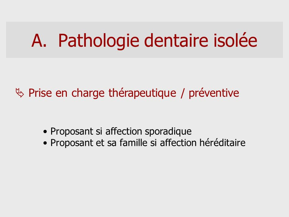 Pathologie dentaire isolée
