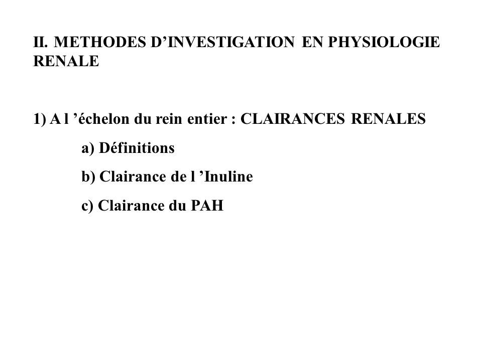 II. METHODES D'INVESTIGATION EN PHYSIOLOGIE RENALE