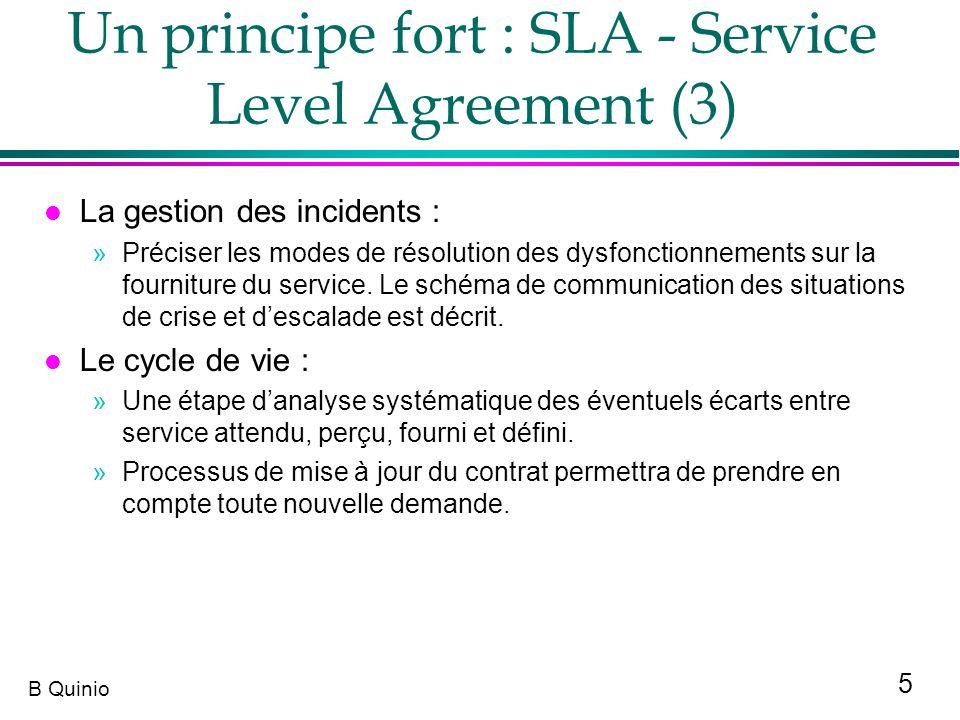 Un principe fort : SLA - Service Level Agreement (3)