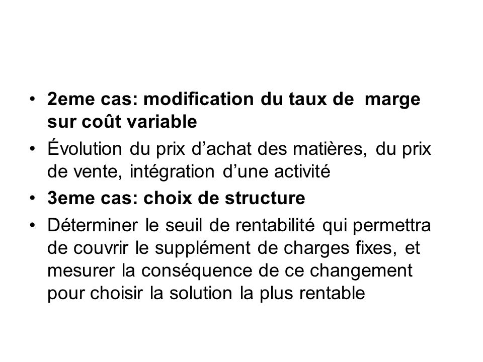 2eme cas: modification du taux de marge sur coût variable