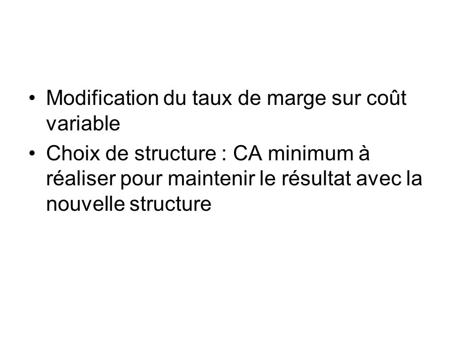 Modification du taux de marge sur coût variable
