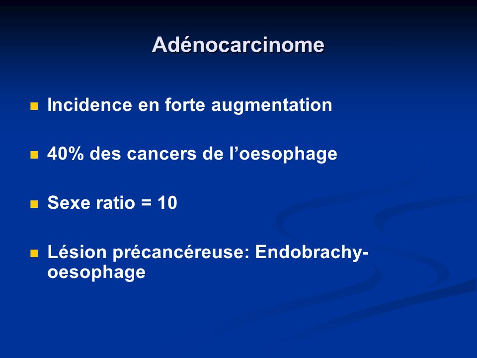 Adénocarcinome Incidence en forte augmentation