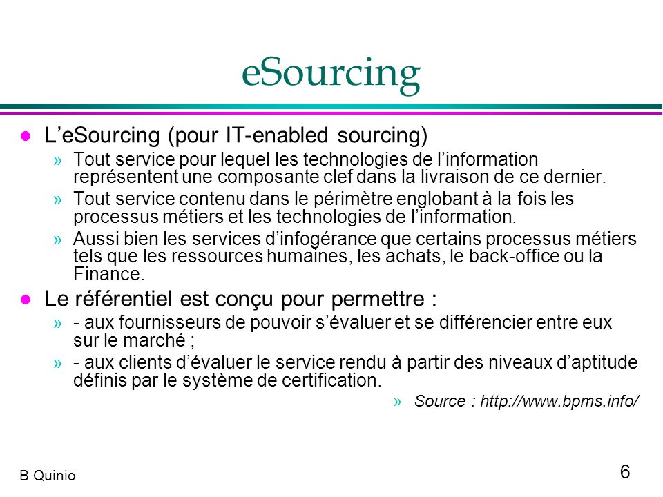 eSourcing L'eSourcing (pour IT-enabled sourcing)