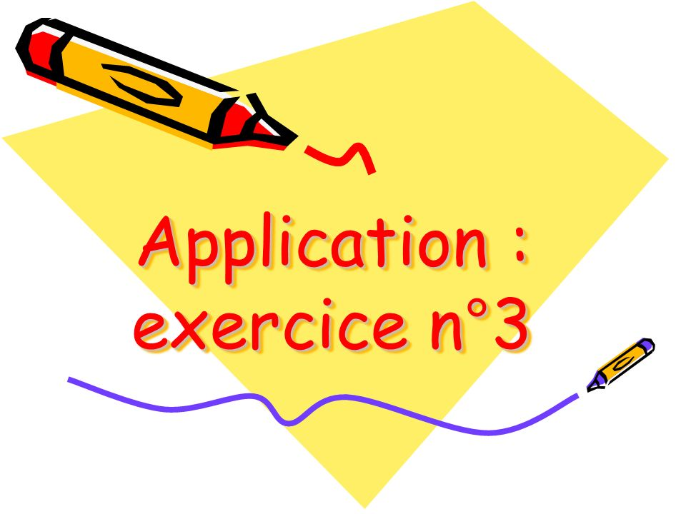 Application : exercice n°3