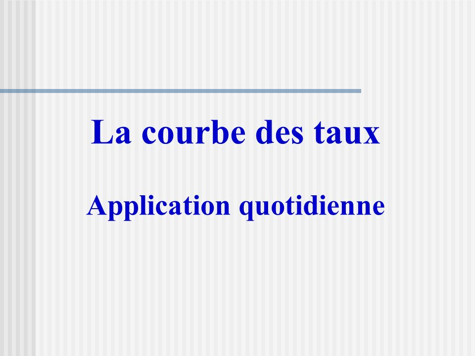 Application quotidienne