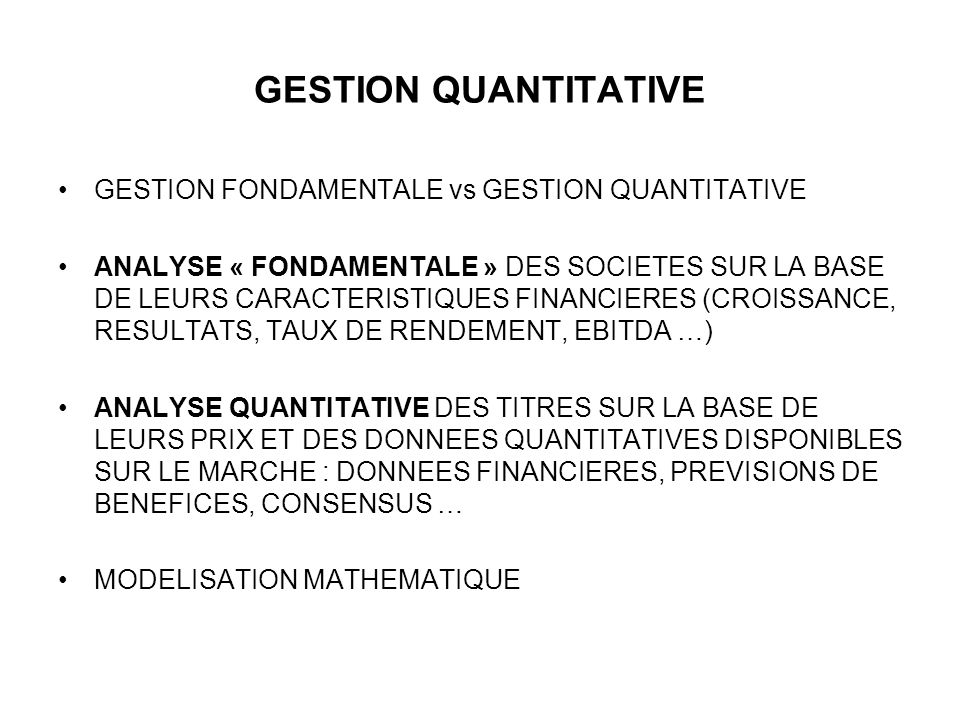 GESTION QUANTITATIVE GESTION FONDAMENTALE vs GESTION QUANTITATIVE