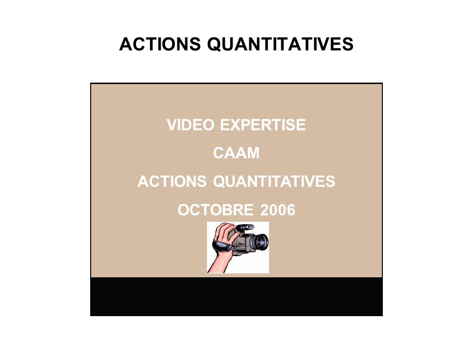 ACTIONS QUANTITATIVES