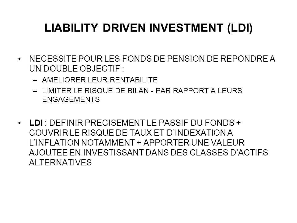 LIABILITY DRIVEN INVESTMENT (LDI)