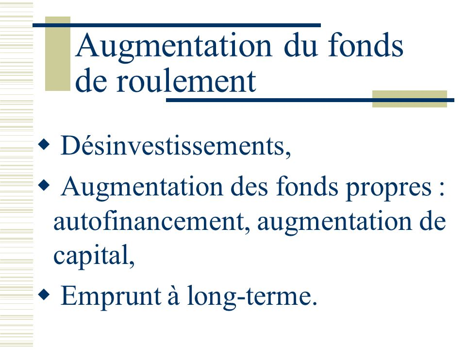 Augmentation du fonds de roulement