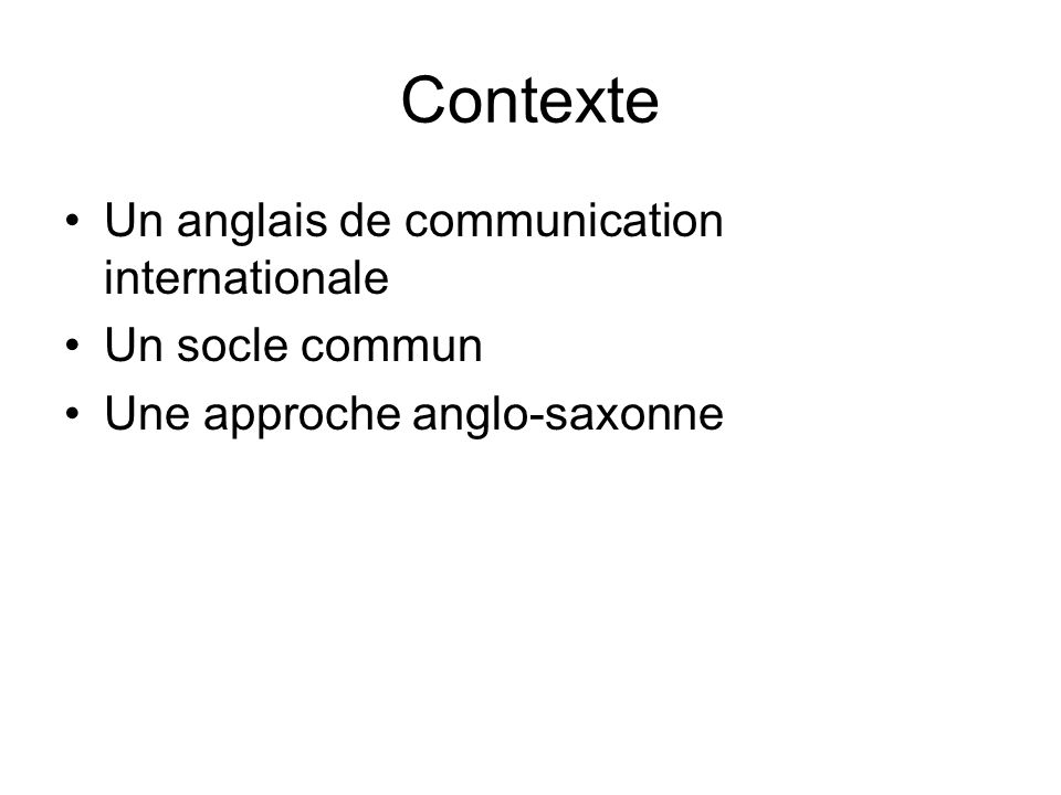 Contexte Un anglais de communication internationale Un socle commun