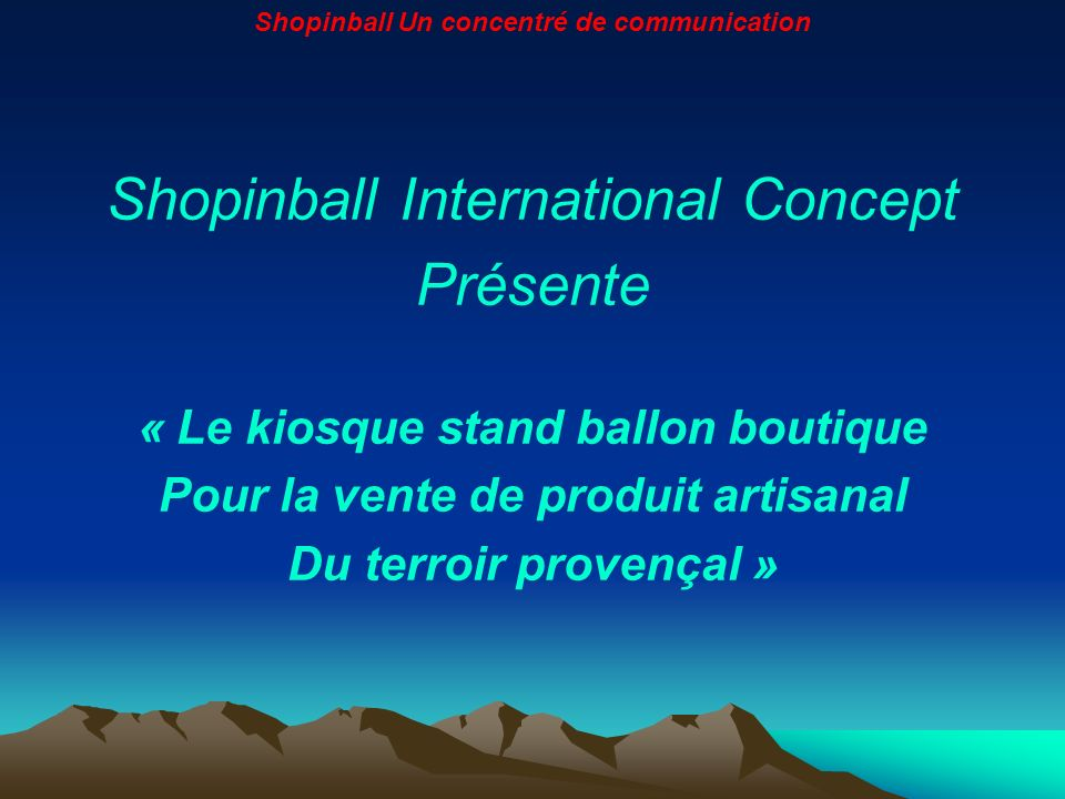 Shopinball International Concept Présente