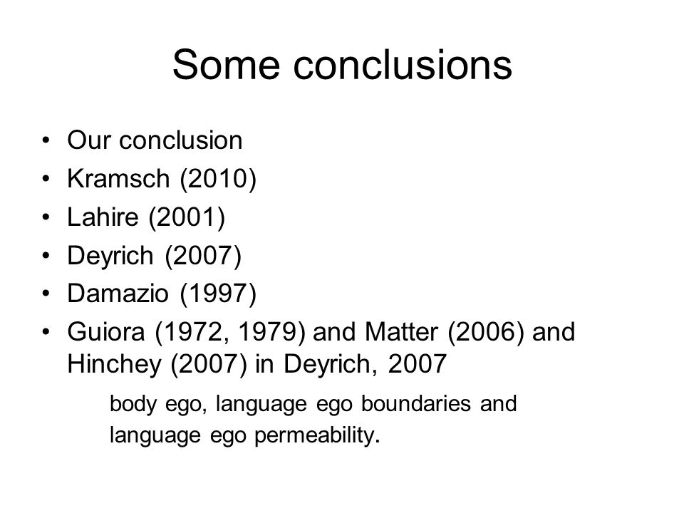 Some conclusions Our conclusion Kramsch (2010) Lahire (2001)