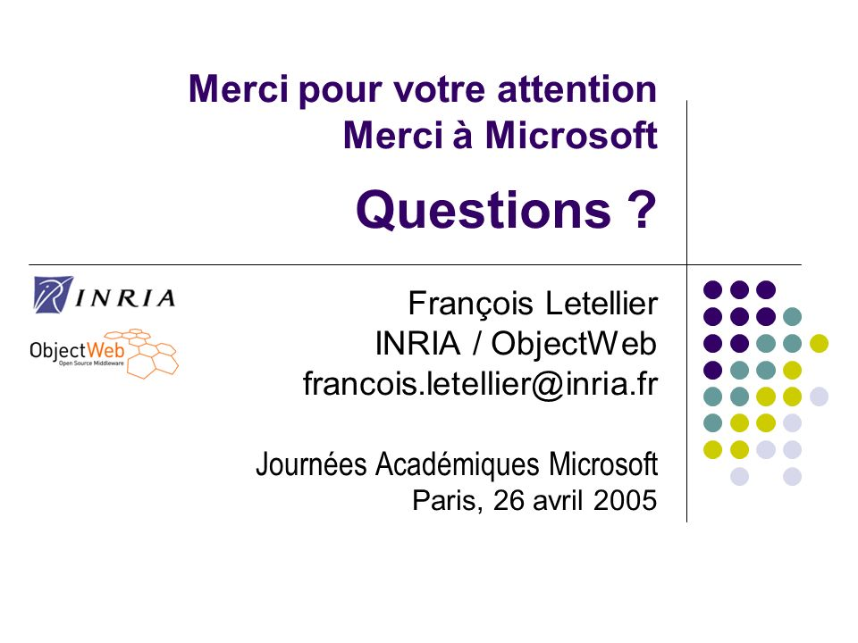 Merci pour votre attention Merci à Microsoft Questions