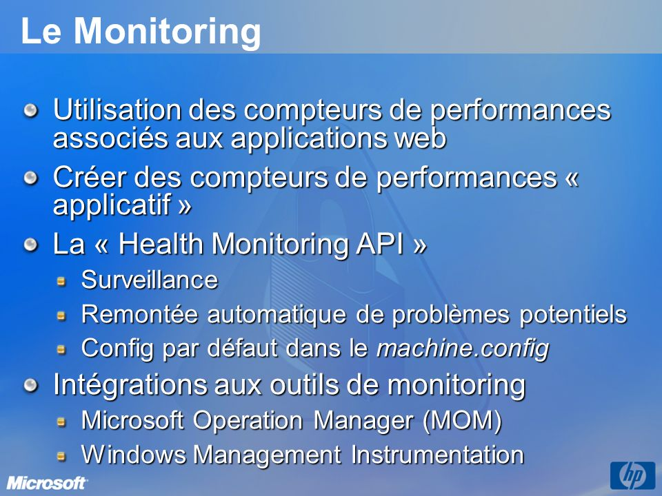 Le Monitoring Utilisation des compteurs de performances associés aux applications web. Créer des compteurs de performances « applicatif »