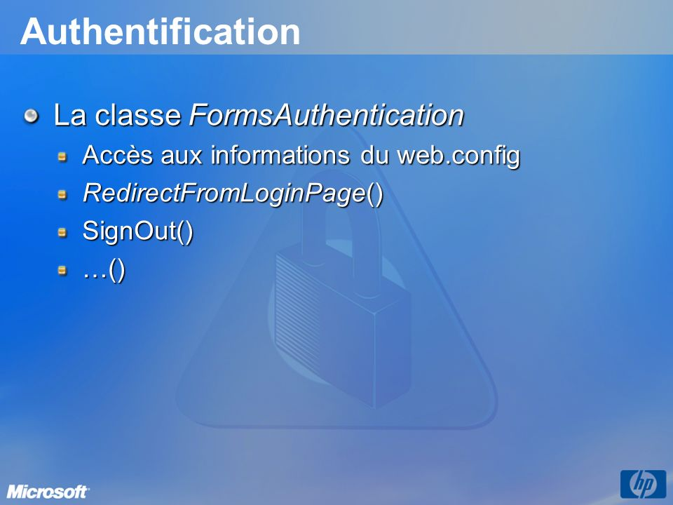 Authentification La classe FormsAuthentication