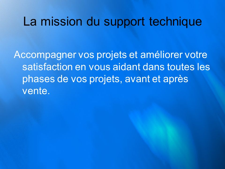 La mission du support technique