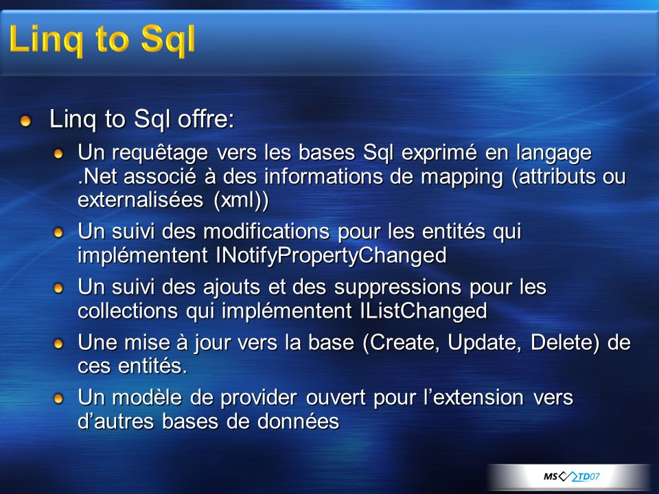 Linq to Sql Linq to Sql offre: