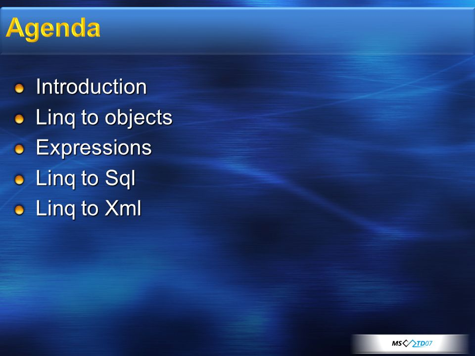 Agenda Introduction Linq to objects Expressions Linq to Sql