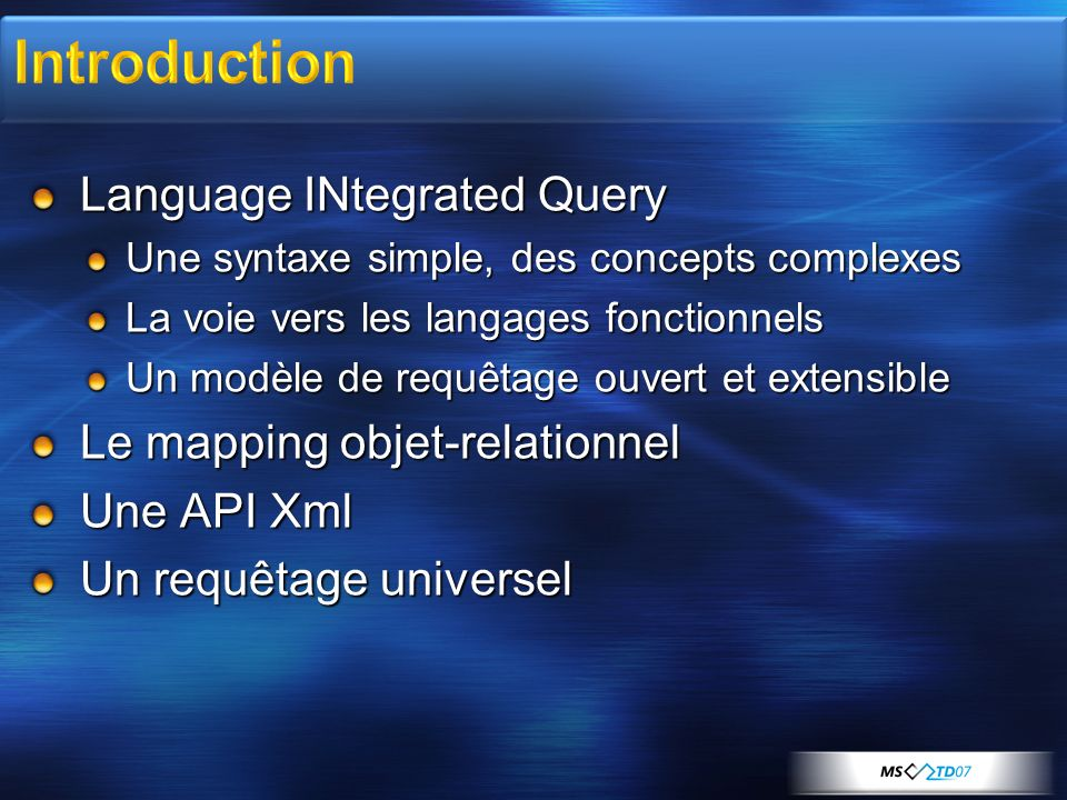 Introduction Language INtegrated Query Le mapping objet-relationnel