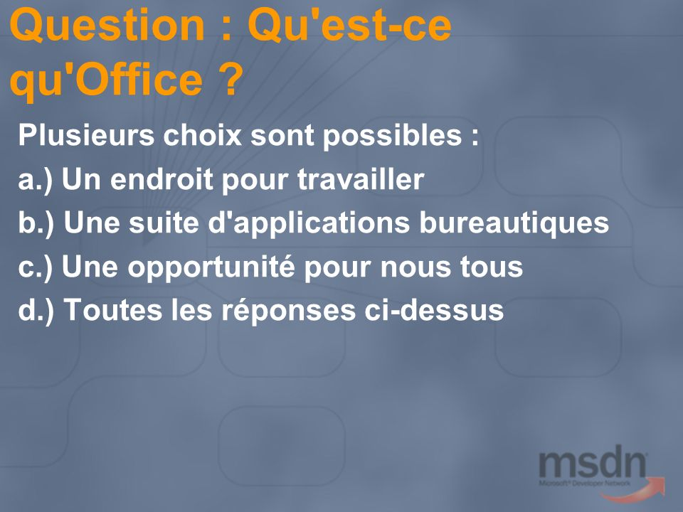 Question : Qu est-ce qu Office