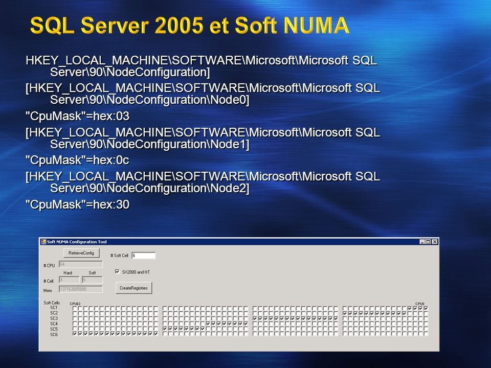 3/26/2017 3:57 PM SQL Server 2005 et Soft NUMA.