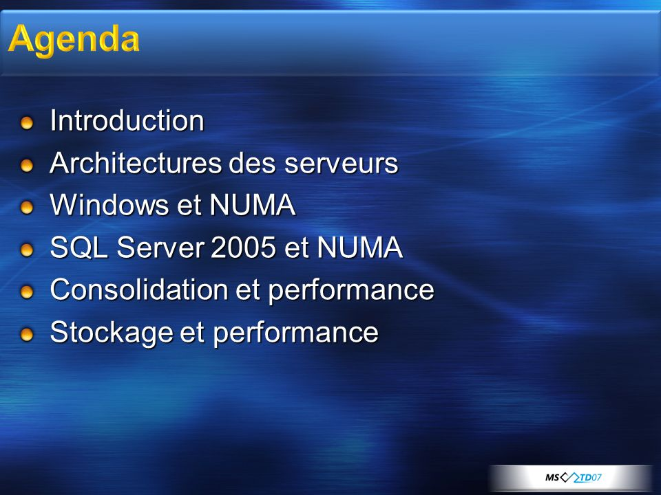 Agenda Introduction Architectures des serveurs Windows et NUMA