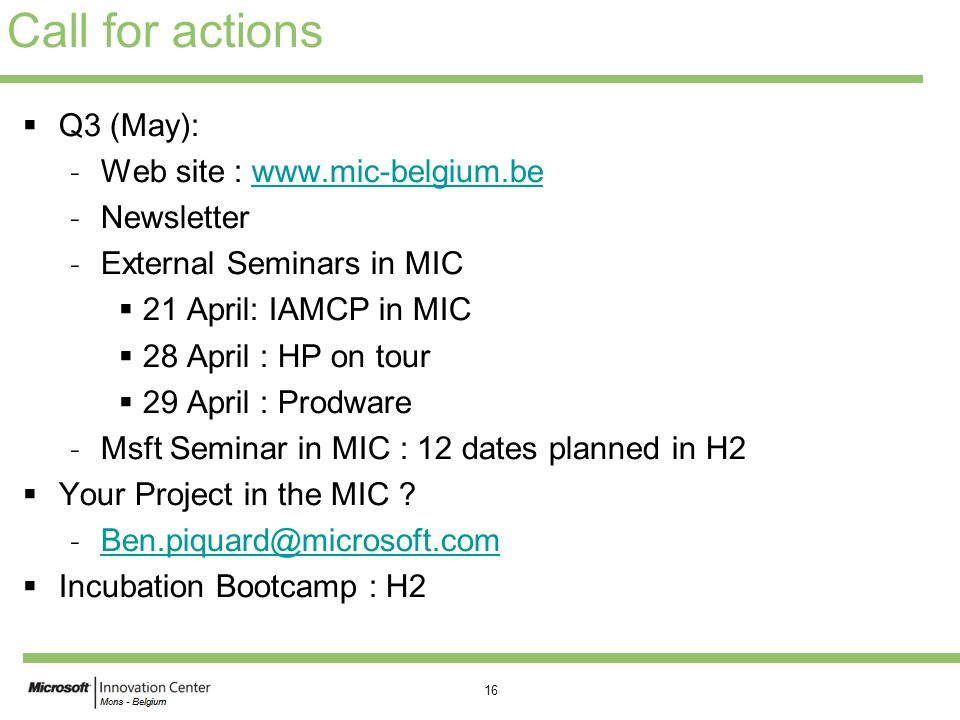 Call for actions Q3 (May): Web site : www.mic-belgium.be Newsletter