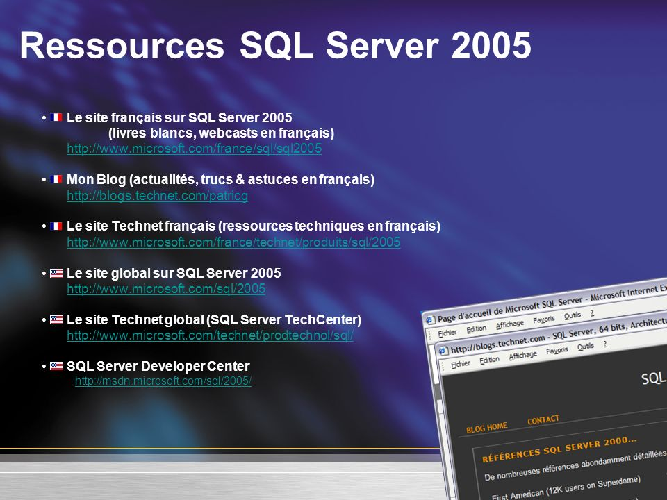 Ressources SQL Server 2005 Le site français sur SQL Server 2005