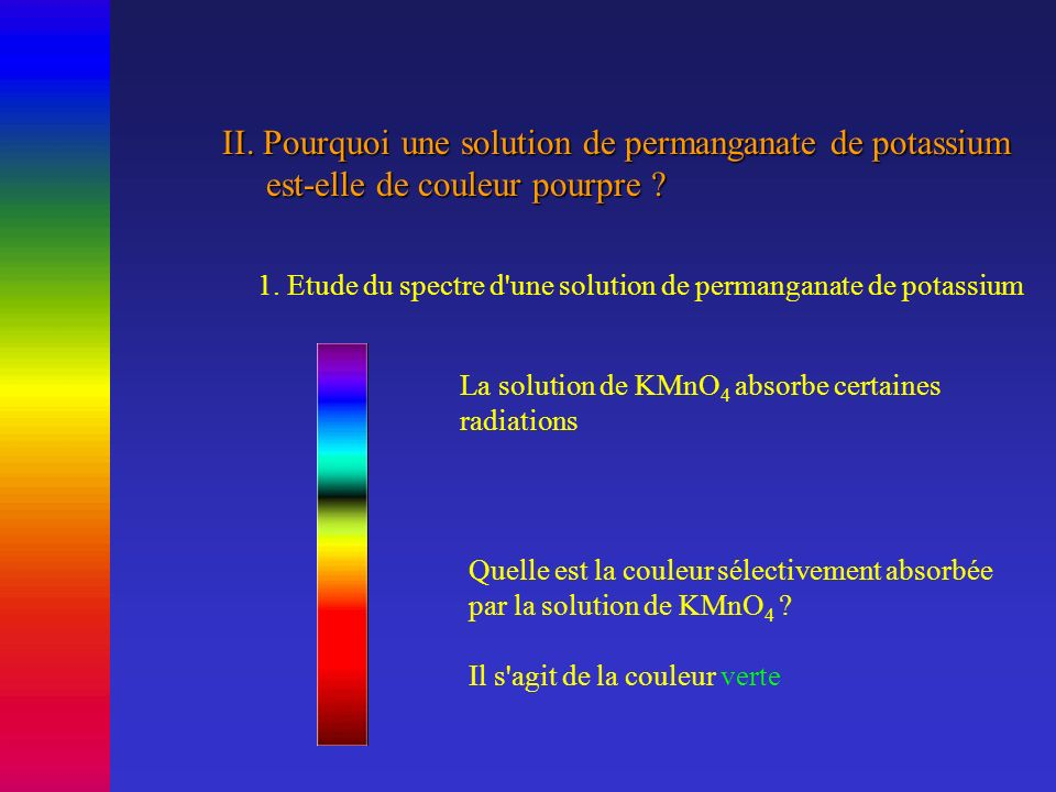II. Pourquoi une solution de permanganate de potassium