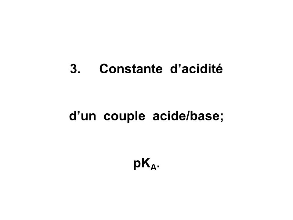 d'un couple acide/base;