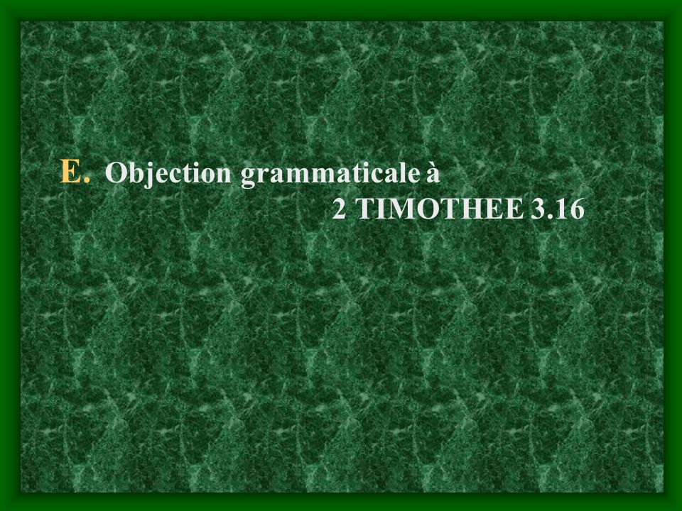 Objection grammaticale à 2 TIMOTHEE 3.16