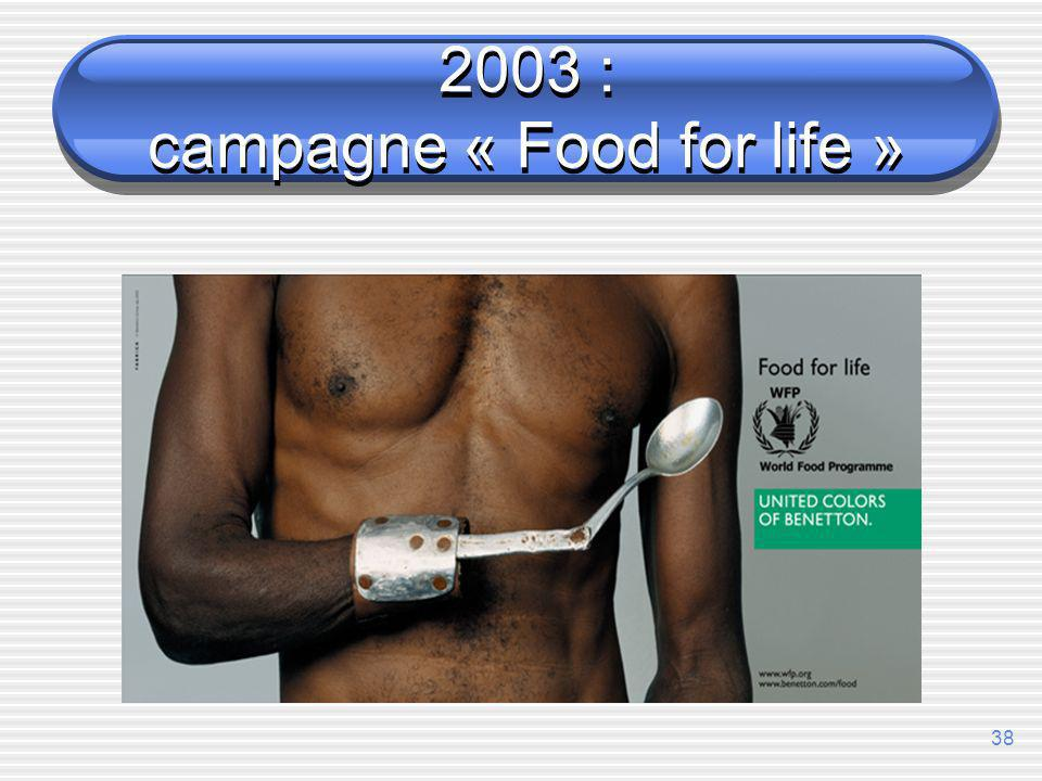 2003 : campagne « Food for life »