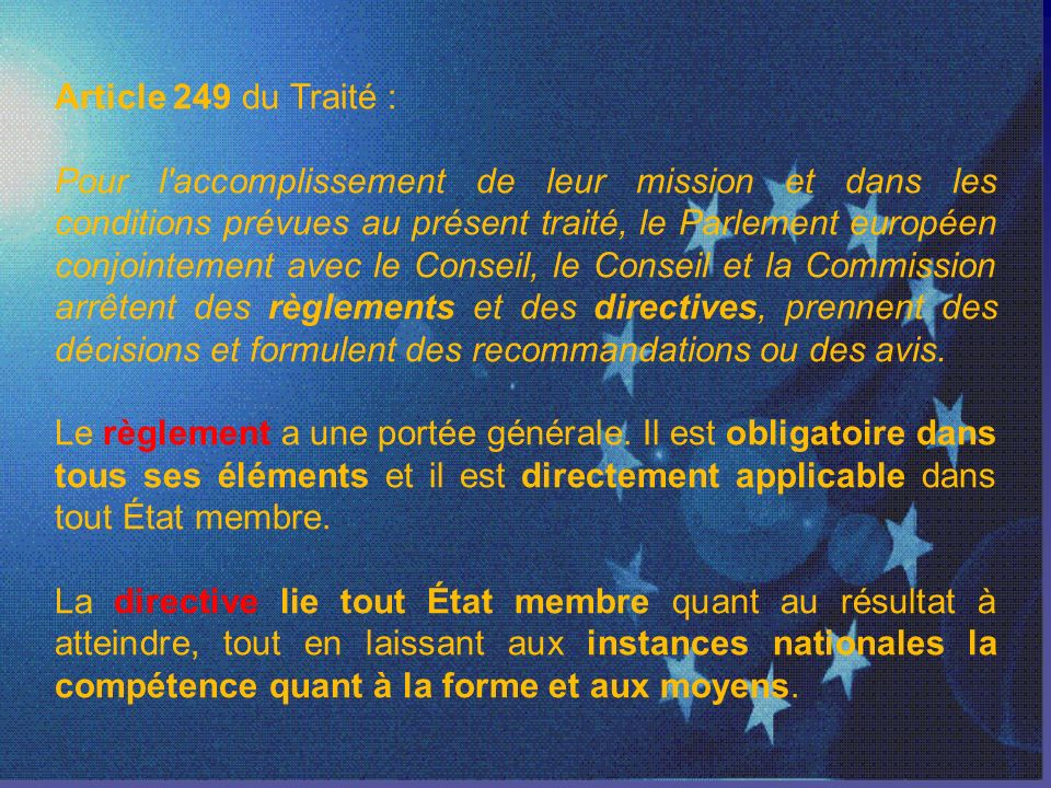 Article 249 du Traité :