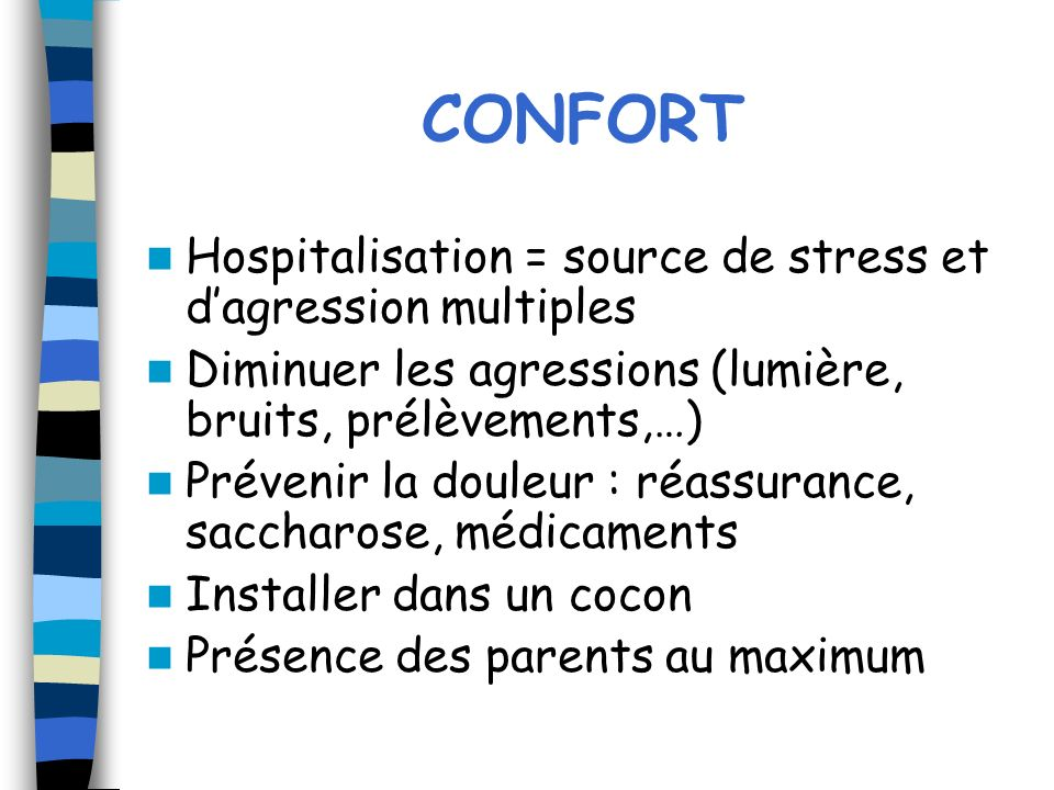 CONFORT Hospitalisation = source de stress et d'agression multiples