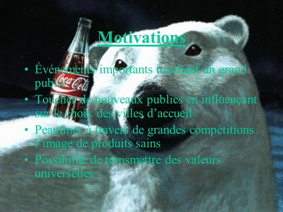 Motivations Événements importants touchent un grand public