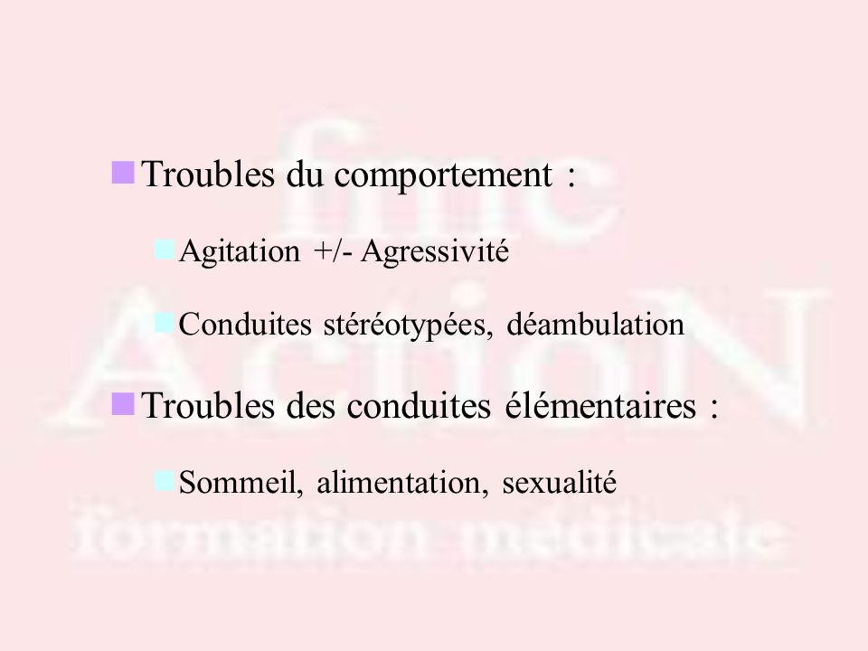 Troubles du comportement :