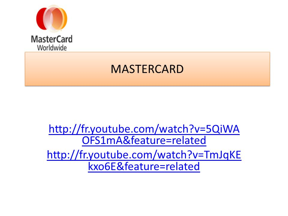 MASTERCARD http://fr.youtube.com/watch v=5QiWAOFS1mA&feature=related