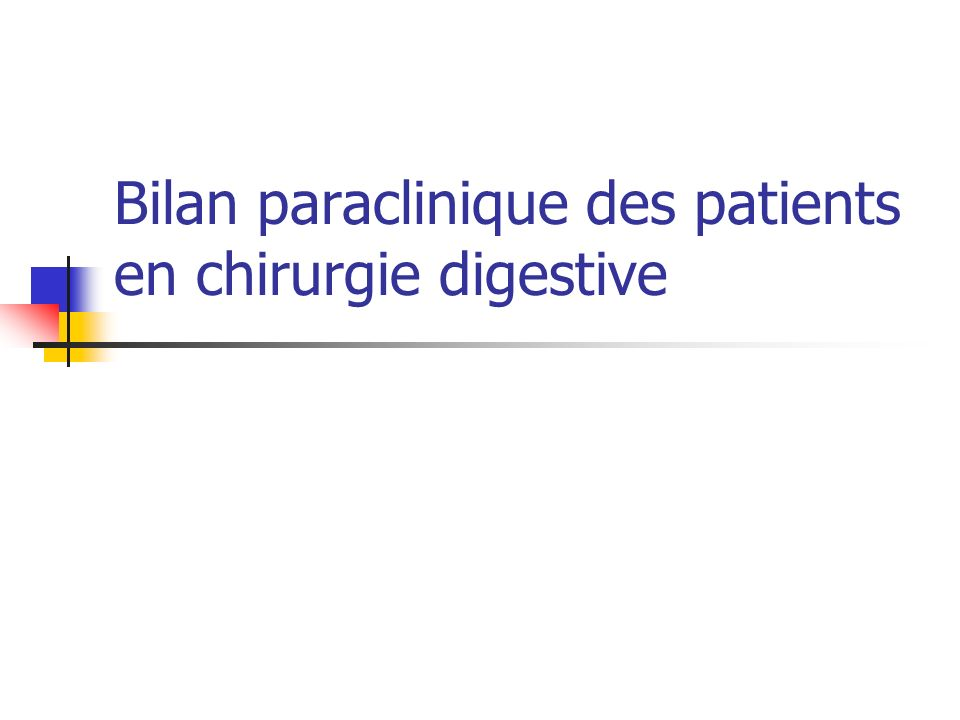 Bilan paraclinique des patients en chirurgie digestive