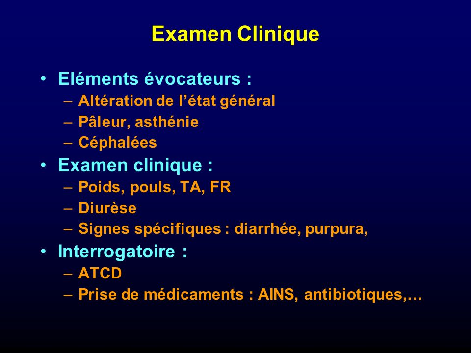 Examen Clinique Eléments évocateurs : Examen clinique :