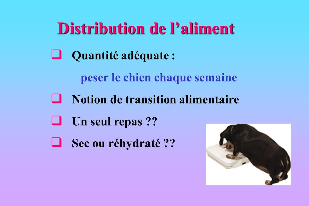 Distribution de l'aliment