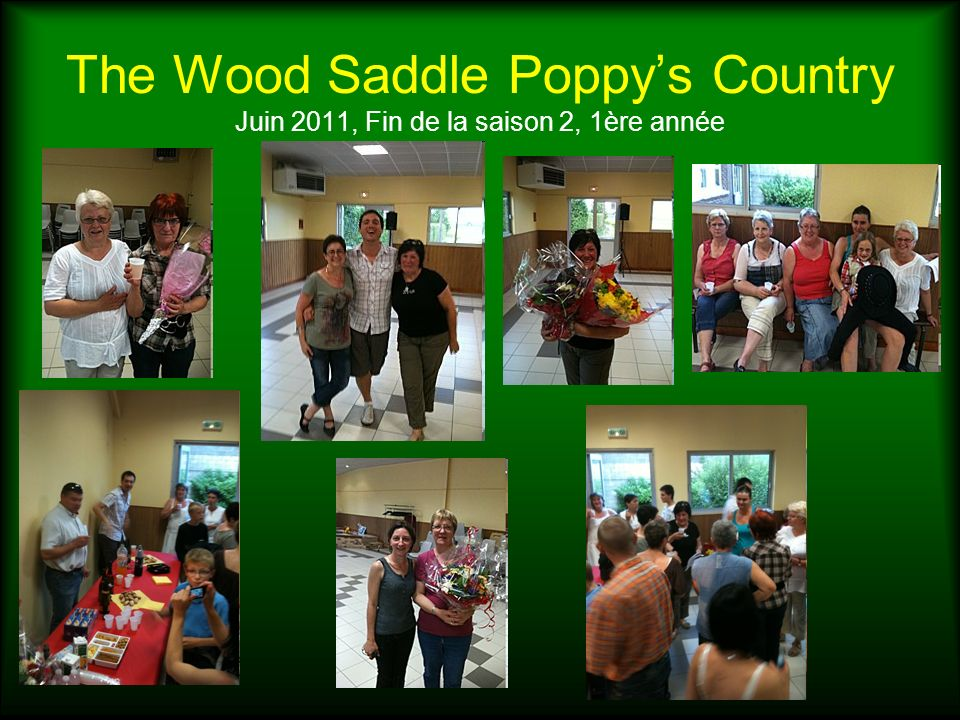 The Wood Saddle Poppy's Country Juin 2011, Fin de la saison 2, 1ère année