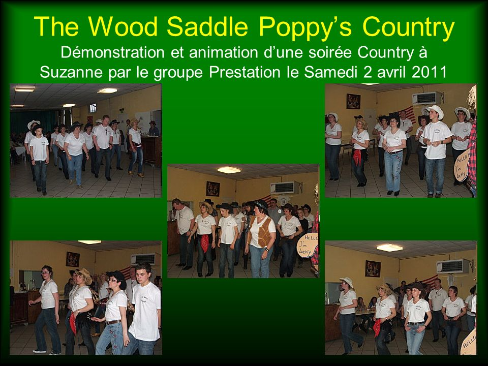 The Wood Saddle Poppy's Country Démonstration et animation d'une soirée Country à Suzanne par le groupe Prestation le Samedi 2 avril 2011