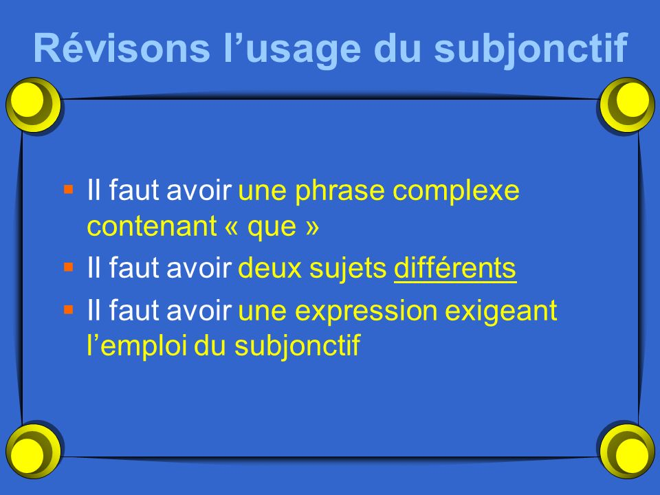 Révisons l'usage du subjonctif
