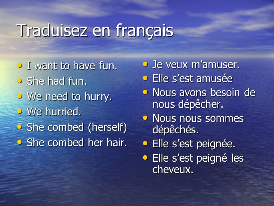 Traduisez en français I want to have fun. She had fun.